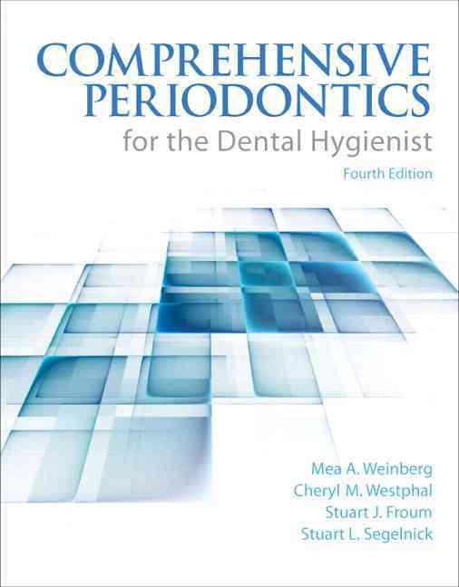 Comprehensive Periodontics for the Dental Hygienist By Weinberg, Mea A./ Theile, Cheryl Westphal/ Froum, Stuart J./ Segelnick, Stuart/ Schoor, Robert